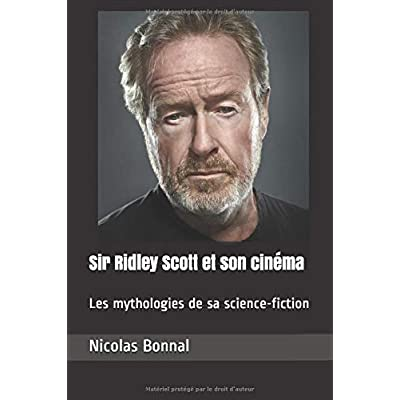 Sir Ridley Scott et son cinéma: Les mythologies de sa science-fiction