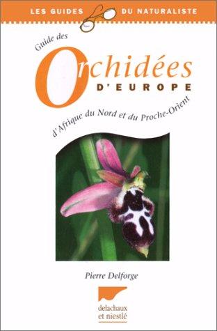Guide des orchidées d'Europe, d'Afrique du Nord et du Proche-Orient