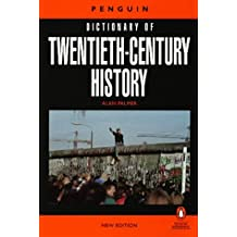 The Penguin Dictionary of Twentieth-Century History: Fifth Edition (Penguin reference)