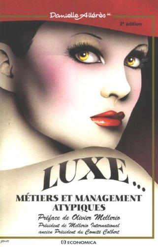 Luxe. : Métiers et management atypiques par Danielle Alleres