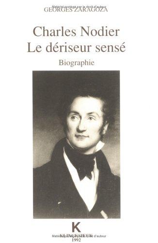 Biographie Charles Nodier, le dériseur sensé