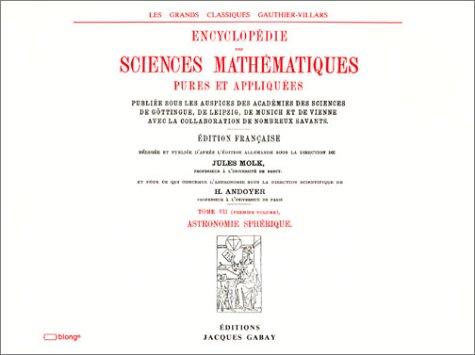 Encyclopédie des sciences mathématiques, tome VII-volume 1