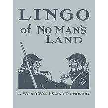 [(Lingo of No Man's Land: A World War I Slang Dictionary)] [Author: Lorenzo N. Smith] published on (July, 2014)