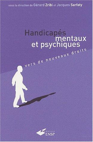 Handicapés mentaux et psychiques. : Vers de nouveaux droits
