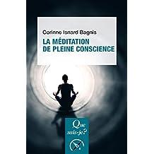 La méditation de pleine conscience: « Que sais-je ? » n° 4090