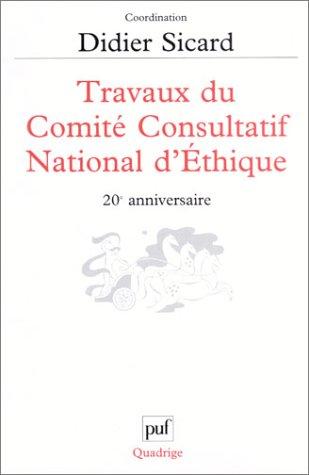 Travaux du Comité Consultatif National d'Ethique : 20e anniversaire