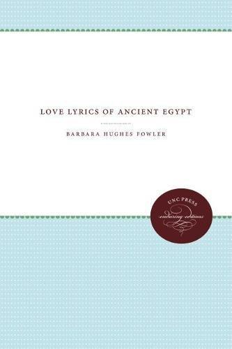 Love Lyrics of Ancient Egypt