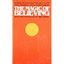 The Magic of Believing by Claude M. Bristol (1991-05-01)