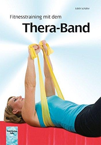 Fitnesstraining mit dem Thera-Band (Mit Übung Gummibändern)