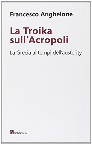la-troika-sullacropoli-la-grecia-ai-tempi-dellausterity