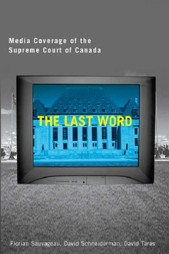 Last Word: Media Coverage of the Supreme Court of Canada (Law and Society (Hardcover)) (Foto Supreme Court)