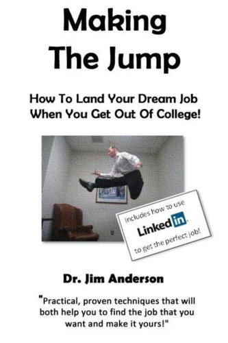Making The Jump: How To Land Your Dream Job  When You Get Out Of College!
