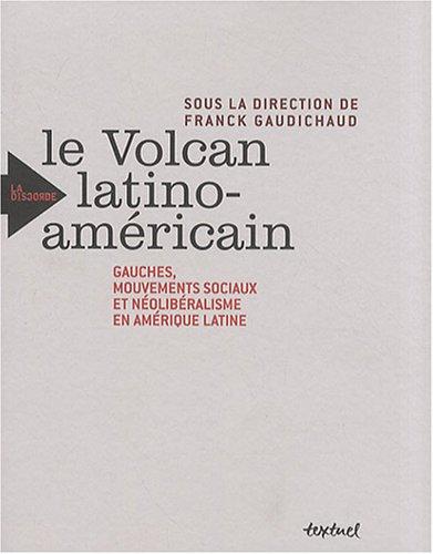 Le Volcan latino-amricain : Gauches, mouvements sociaux et nolibralisme