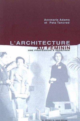 l'architecture au feminin : une profession a redefinir