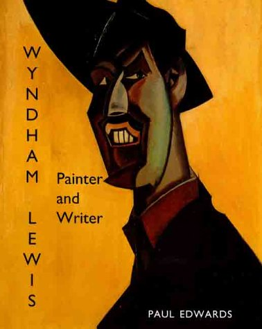 Wyndham Lewis: Painter and Writer (The Paul Mellon Centre for Studies in British Art) por Paul Edwards