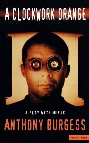 "A ""Clockwork Orange"": Play with Music (Modern Plays) Paperback ¨C October 1, 1998"
