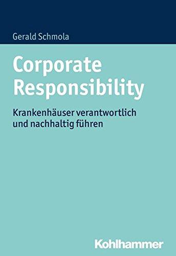 Corporate Responsibility: Krankenhäuser verantwortlich und nachhaltig führen