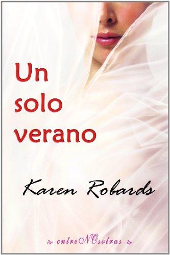 Descargar Libro Un Solo Verano (Entre Nosotras) de Karen Robards