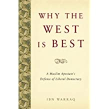 Why the West is Best: A Muslim Apostate's Defense of Liberal Democracy