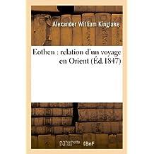 Eothen: Relation D'Un Voyage En Orient (Histoire)