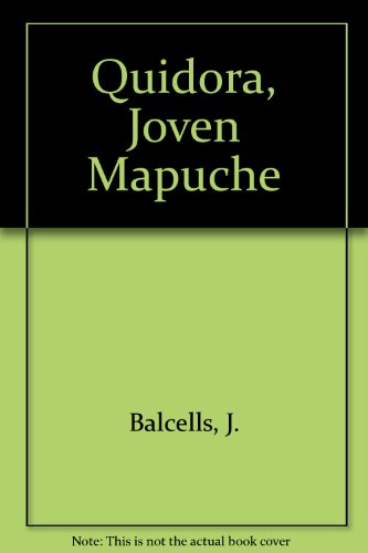 Quidora, Joven Mapuche por J. Balcells
