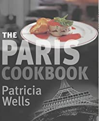 The Paris Cookbook by Patricia Wells (2001-05-14)