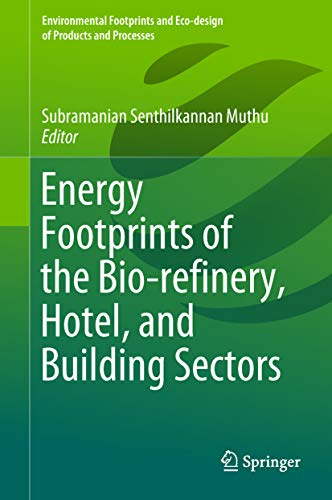 the Bio-refinery, Hotel, and Building Sectors (Environmental Footprints and Eco-design of Products and Processes) (English Edition) ()