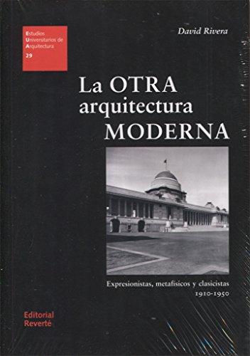 La otra arquitectura moderna (EUA 29) (Estudios Universitarios de Arquitectura) por Rivera