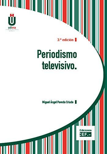 Periodismo televisivo por Miguel Ángel Poveda Criado