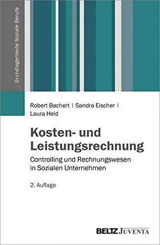 Kosten- und Leistungsrechnung: Controlling und Rechnungswesen in Sozialen Unternehmen (Grundlagentexte Soziale Berufe)