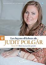Les leçons d'échecs de Judit Polgár, tome III de Judit Polgár