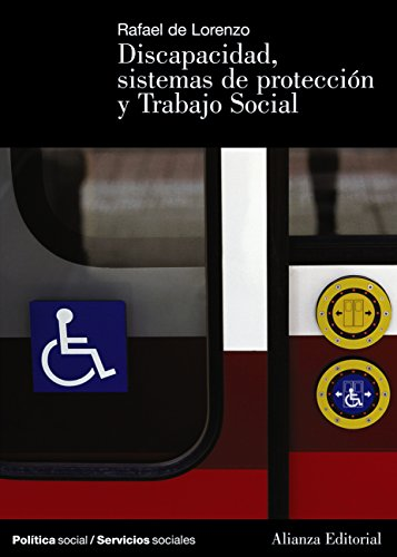 Discapacidad, sistemas de protección y Trabajo Social (El Libro Universitario - Manuales nº 110) por Rafael de Lorenzo