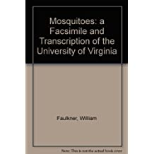 Mosquitoes: A Facsimile and Transcription of the University of Virginia Holograph Manuscript