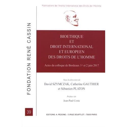 Bioéthique et droit international et européen des droits de l'homme : Actes du colloque de Bordeaux 1er et 2 juin 2017