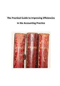 The Practical Guide to Improving Efficiencies in the Accounting Practice by [Salter, Kevin]