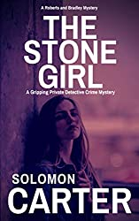 The Stone Girl: A Gripping Private Detective Crime Mystery (Harder They Fall Private Investigator Crime Thriller Series Book 2)
