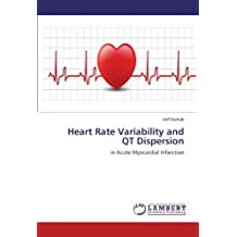 Heart Rate Variability and QT Dispersion: in Acute Myocardial Infarction by Arif Wahab (2012-03-24)