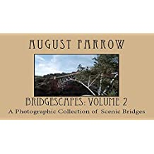 BridgeScapes: Volume 2: A Photographic Collection of Scenic Bridges (English Edition)