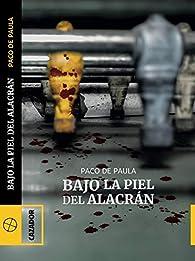 Bajo la piel del alacrán par Paco de Paula