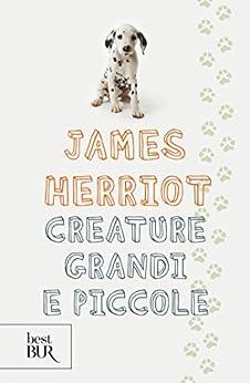 Creature grandi e piccole di [Herriot, James]