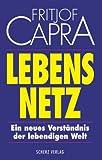 Lebensnetz - Ein neues Verständnis der lebendigen Welt - Fritjof Capra