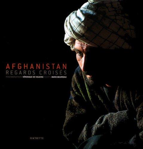 Afghanistan : Regards croisés par Véronique de Viguerie