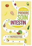 Prendre soin de son intestin en 140 recettes (Le petit livre)