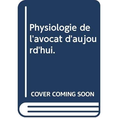 Physiologie de l'avocat d'aujourd'hui.