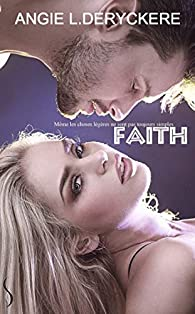 Faith par Angie L. Deryckere