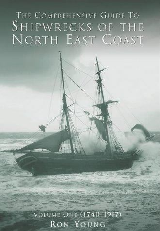 Shipwrecks of The North East Coast I par Ron Young