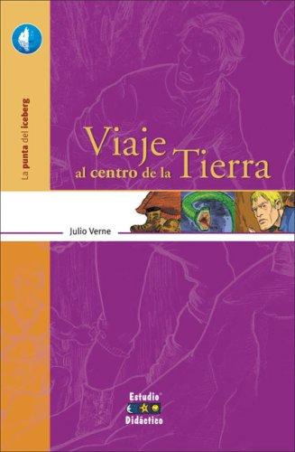 Viaje al Centro de la Tierra (La Punta Del Iceberg/ The Tip of the Iceberg) por Julio Verne