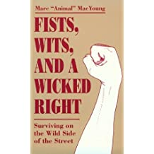 Fists, Wits and a Wicked Right: Surviving on the Wild Side of the Street