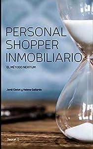 + personal shopper inmobiliario: Personal Shopper Inmobiliario. El método Nexitum.