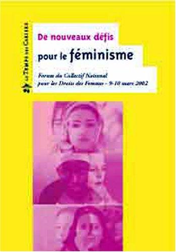 De nouveaux défis pour le féminisme : Forum du Collectif National pour les Droits des Femmes, 9-10 mars 2002 par Collectif